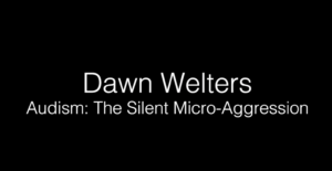 Dawn Welters - Audism: The Silent Microaggression