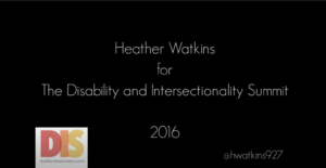 Heather Watkins - Have Cane Will Strut to the New Normalcy of Disability Activism