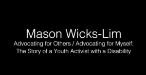 Mason Wicks-Lim - The Story of a Youth Activist with a Disability